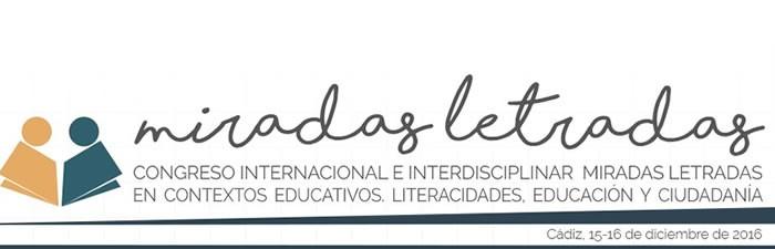 Congreso Internacional e Interdisciplinar Miradas Letradas en contextos educativos. Literacidades, educación y ciudadanía.