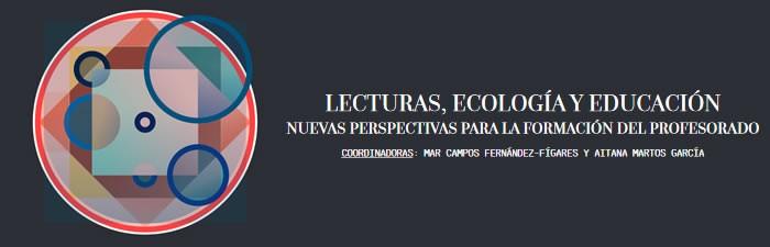Publicación del Monográfico Lecturas, ecología y educación: nuevas perspectivas para la formación del profesorado elaborado por miembros de RIUL
