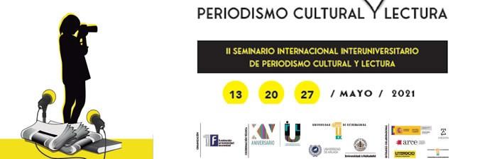 II Seminario Internacional Interuniversitario. Periodismo cultural y lectura